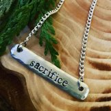 sacrifice hand stamped on pewter 18' silver chain. $28
