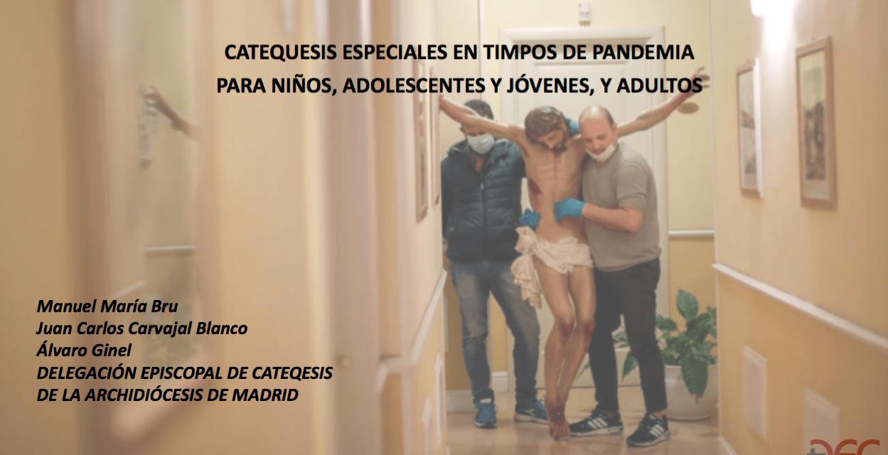CATEQUESIS ESPECIALES EN TIEMPOS DE PANDEMIA PARA niños, adolescentes y jóvenes, y adultos