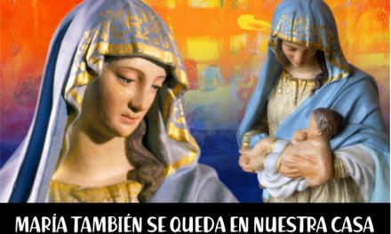 MARÍA TAMBIÉN SE QUEDA EN NUESTRA CASA