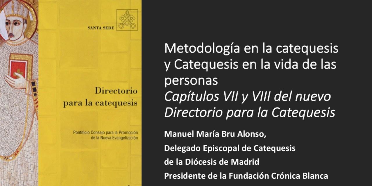 Metodología en la catequesis y Catequesis en la vida de las personas: Capítulos VII y VIII del nuevo Directorio para la Catequesis