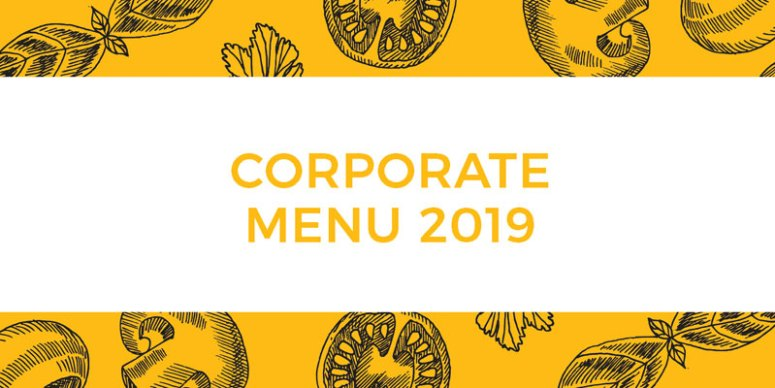 Feast on Our New 2019 Corporate Menu