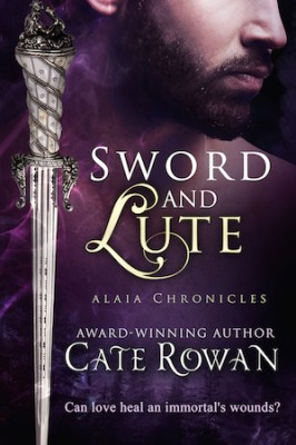 Sword and Lute: A Fantasy Romance Novelette (Alaia Chronicles: Legends, #2)