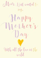 Happy Mother's Day, with all the love in the world