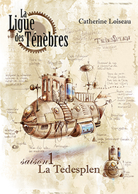 La ligue des Ténèbres - Le feuilleton Steampunk