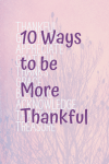 10 Ways to be More Thankful