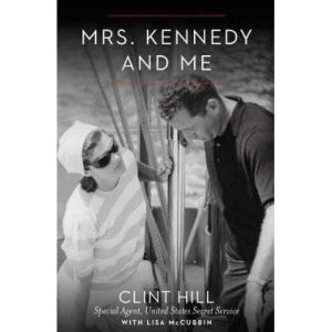 Mrs. Kennedy and Me by Clint Hill and Lisa McCubbin book cover. Picture of Jackie Kennedy and Clint Hill on a boat.