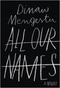 All Our Names, Mengestu's third novel