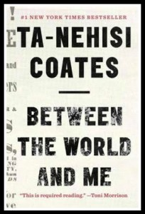 "Coates' book, ""Between the World and Me"""