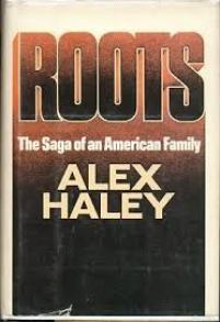 """Roots"" by Alex Haley"