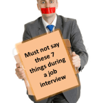 Job Interview – 7 Key Things Not to Say