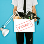 Want to Get Fired? Do Any of These 6 Things