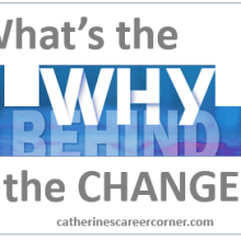 What is the Why Behind the Change