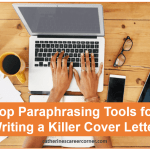 Top Paraphrasing Tools for Writing a Killer Cover Letter