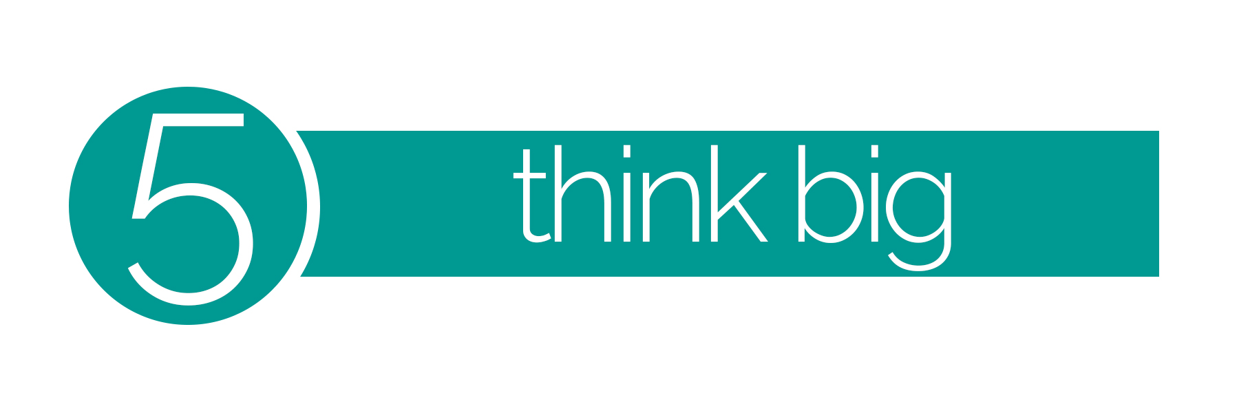 Core values #5 think big