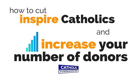 How to Inspire Catholics and Get Donors