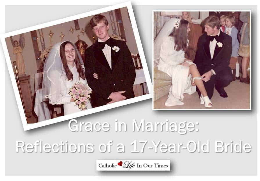 Grace In Marriage: Reflections From a 17-Year-Old Bride