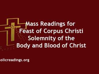 Mass Readings for Feast of Corpus Christi Sunday - Solemnity of the Body and Blood of Christ