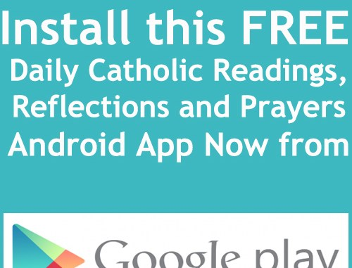 Install this FREE Daily Catholic Readings, Reflections and Prayers Android App Now from the Google Play Store!