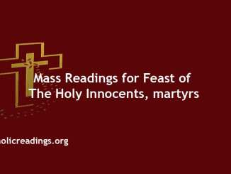 Catholic Mass Readings for Feast of the Holy Innocents, martyrs