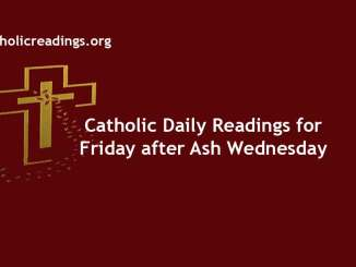 Catholic Daily Readings for Friday after Ash Wednesday
