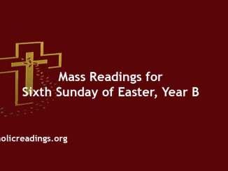 Catholic Mass Readings for Sixth Sunday of Easter, Year B