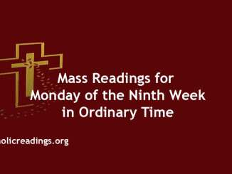 Mass Readings for Monday of the Ninth Week in Ordinary Time