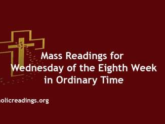 Mass Readings for Wednesday of the Eighth Week in Ordinary Time