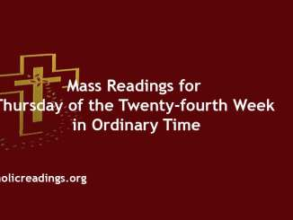 Mass Readings for Thursday of the Twenty-fourth Week in Ordinary Time