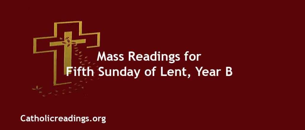 Catholic Mass Readings for Fifth Sunday of Lent, Year B