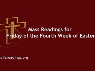 Mass Readings for Friday of the Fourth Week of Easter