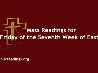 Mass Readings for Friday of the Seventh Week of Easter
