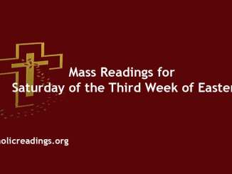 Mass Readings for Saturday of the Third Week of Easter