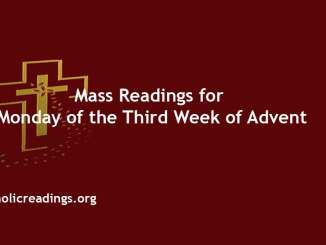 Catholic Mass Readings for Monday of the Third Week of Advent