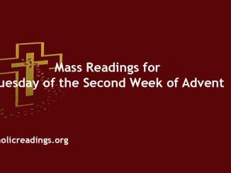 Catholic mass Readings for Tuesday of the Second Week of Advent