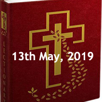 Catholic Daily Readings for 13th May 2019, Monday of the Fourth Week of Easter - Year C