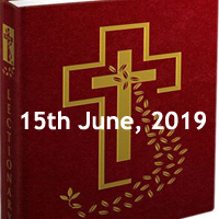 Catholic Daily Readings for 15th June 2019 - Saturday of the Tenth Week in Ordinary Time - Year C