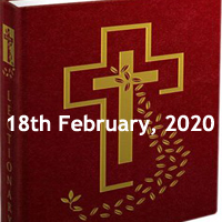 Catholic Daily Readings for 18th February 2020, Tuesday of the Sixth Week in Ordinary Time, Year A - Daily Homily