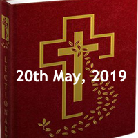 Catholic Daily Readings for 20th May 2019, Monday of the Fifth Week of Easter - Year C