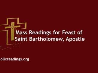 Mass Readings for Feast of Saint Bartholomew, Apostle