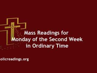 Catholic Mass Readings for Monday of the Second Week in Ordinary Time