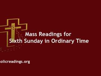 Catholic Mass Readings for Sixth Sunday in Ordinary Time