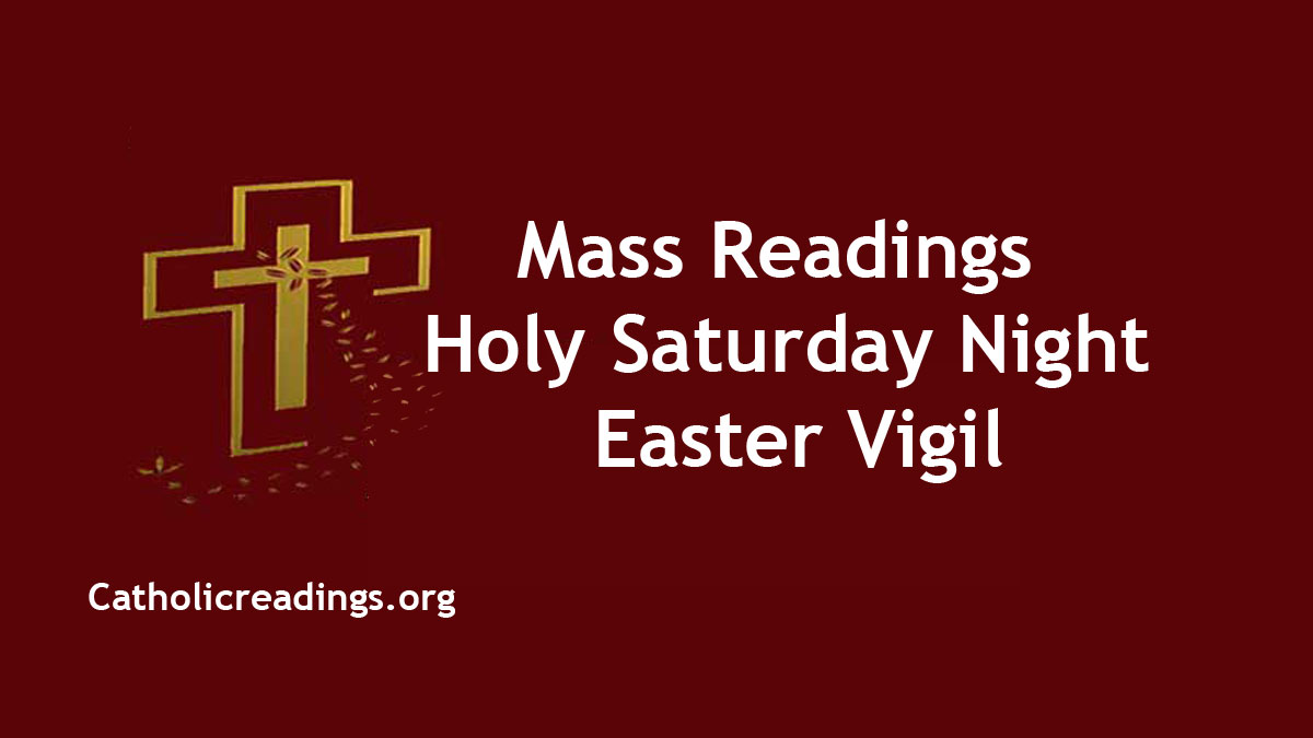 Christmas Eve Mass Readings 2020 Easter Vigil Readings   April 3 2021   Holy Saturday Night Mass