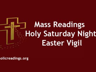 Easter Vigil Readings During the Holy Saturday Night of Easter - The Resurrection of the Lord