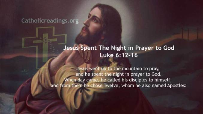 Jesus Spent The Night in Prayer to God - Luke 6:12-19 - Bible Verse of the Day
