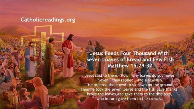 Jesus Feeds Four Thousand With Seven Loaves of Bread and Few Fish - Matthew 15:29-37 - Bible Verse of the Day