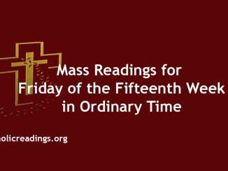 Mass Readings for Friday of the Fifteenth Week in Ordinary Time