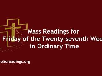 Mass Readings for Friday of the Twenty-seventh Week in Ordinary Time
