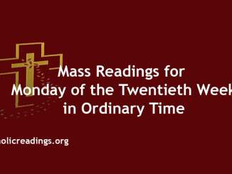 Mass Readings for Monday of the Twentieth Week in Ordinary Time