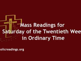 Mass Readings for Saturday of the Twentieth Week in Ordinary Time