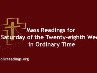 Mass Readings for Saturday of the Twenty-eighth Week in Ordinary Time